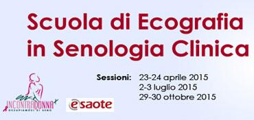 Scuola di Ecografia in Senologia Clinica - Ospedale Sant'Andrea Roma - 23-24 aprile, 2-3 luglio, 29-30 ottobre 2015