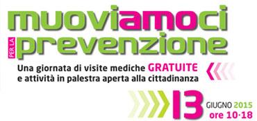 muoviAMOci per la Prevenzione! - 13 giugno 2015 UN GIORNO DI SPORT E VISITE GRATUITE PER TUTTI